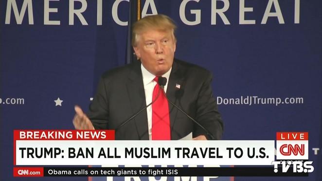 「禁止穆斯林入境美國」 川普再語出狂言